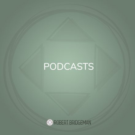 Podcasts Robert Bridgeman